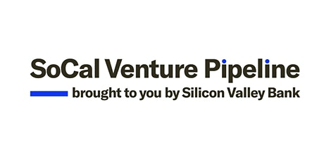 Breaking the Series A Barrier w/ SoCal Venture Pipeline tickets