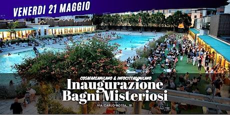 INAUGURAZIONE - Bagni Misteriosi  Venerdi 21 Maggio 2021 biglietti