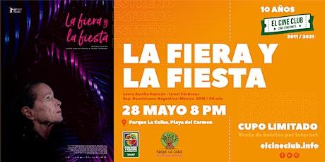 La Fiera y La Fiesta / Estreno en ElCineClub tickets