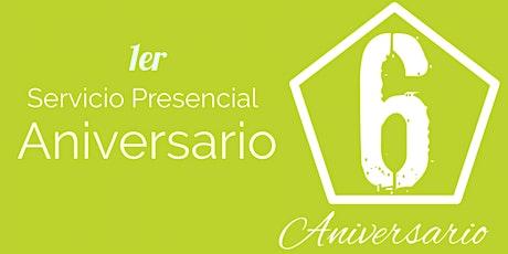 1er Servicio Presencial 6to Aniversario entradas
