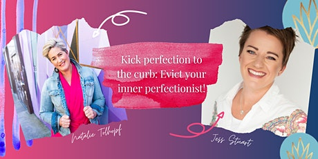 Kick Perfection to the Curb: Evict your Inner Perfectionist tickets