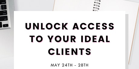 Unlock Access to Your IDEAL Clients 3-Day Workshop tickets