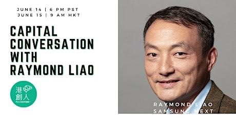 Capital Conversation with Raymond Liao, Samsung Next tickets