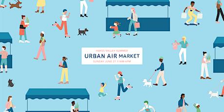 Urban Air Market | Hayes Valley Summer tickets
