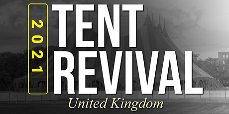 TENT REVIVAL 2021 // FREE ADMISSION // ALL WEEK tickets