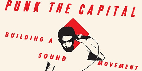 Punk the Capital: Film Screening and Panel Discussion tickets
