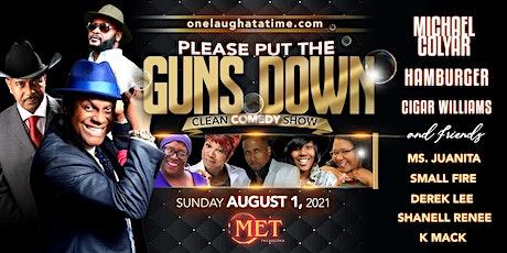 Please put the guns down clean comedy show tickets