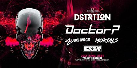 DSTRTION w/ Doctor P tickets
