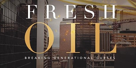 Fresh Oil Conference: Breaking Generational Curses tickets