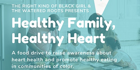 Healthy Family, Healthy Heart [a FREE Healthy Food  Drive] tickets