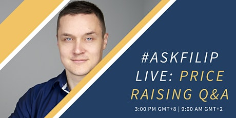 FREE WEEKLY PRICE RAISING Q&A: AskFilip tickets