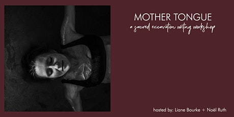 Mother Tongue: A Sacred Excavation Writing Workshop tickets