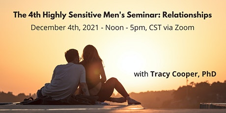 The 4th Highly Sensitive Men's Seminar: Relationships tickets