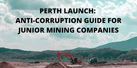 PERTH LAUNCH: ANTI-CORRUPTION GUIDE FOR JUNIOR MINING COMPANIES tickets