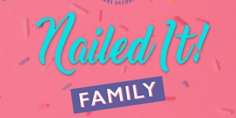 """Family """"Nailed It""""! tickets"""
