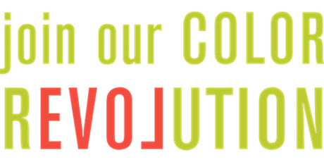 Create a Brightly Colored Future -- Join Our Color Revolution! tickets
