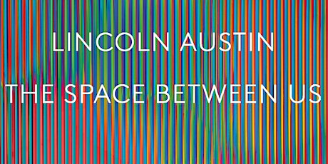 The Space Between Us - Artist 2 Artist with Lincoln Austin tickets