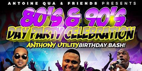 80's & 90's Day Party Celebration &  Anthony Util tickets