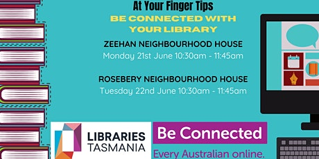 At Your Finger Tips: Be Connected with your Library @ Zeehan tickets
