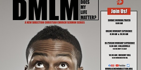 "New D Worship Experience ""Does My Life Matter"" Series Collierville Campus tickets"