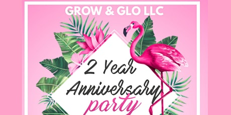 Grow & Glo LLC 2 Year Anniversary Pop Up Party tickets