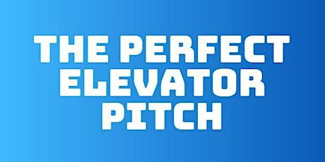 Craft Your Perfect Elevator Pitch Workshop tickets