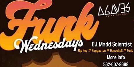 Agave Ultra Lounge in Long Beach Funk Wednesdays feat. DJ Madd Scientist tickets