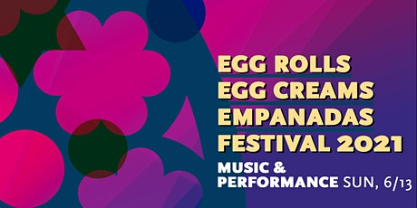 Egg Rolls, Egg Creams, and Empanadas Festival 2021: Music and Performance tickets