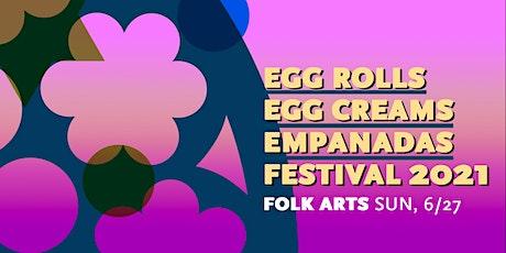 Egg Rolls, Egg Creams, and Empanadas Festival 2021: Folk Arts tickets