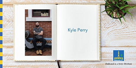 Meet Kyle Perry - Brisbane Square Library tickets