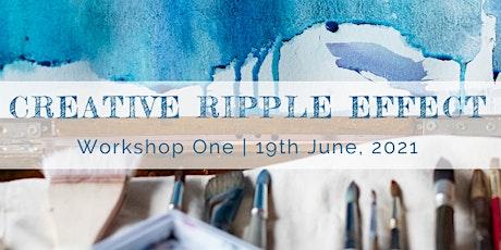 Creative Ripple Effect - Workshop One tickets