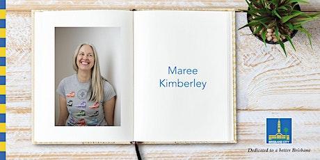Meet Maree Kimberley - Sunnybank Hills Library tickets