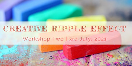 Creative Ripple Effect - Workshop Two tickets