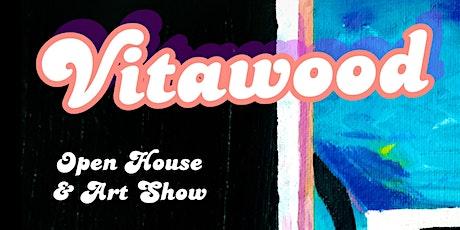 Vitawood OPEN HOUSE & Art Show tickets
