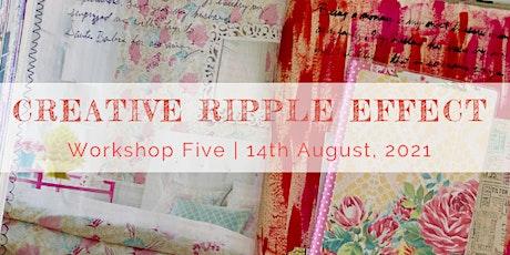 Creative Ripple Effect - Workshop Five tickets