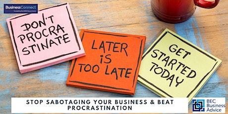 Stop Sabotaging Your Business & Beat Procrastination tickets