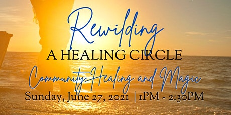 Rewilding: A Healing Circle - Reiki & Theta for Trusting Our Light tickets