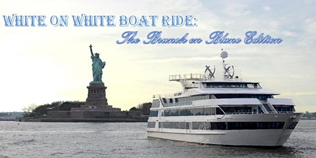 White on White Boat Ride: THE BRUNCH EN BLANC EDITION tickets