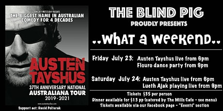 Austen Tayshus -  What weekend at The Blind Pig - Saturday 24th July tickets