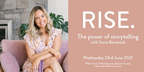 RISE - The power of storytelling with Sonia Bavistock tickets
