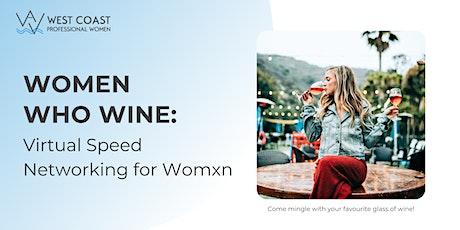 Women Who Wine: Virtual Speed Networking tickets