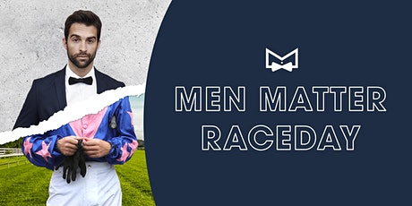 Men Matter Raceday tickets