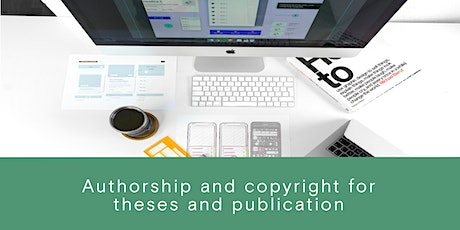 Authorship and Copyright for a Thesis and other publications. tickets