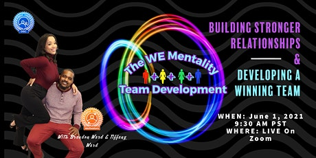 The We Mentality-Building Stronger Relationships & Building a Winning Team tickets