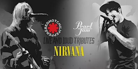 Nirvana, Pearl Jam & Red Hot Chili Peppers Live Tributes tickets