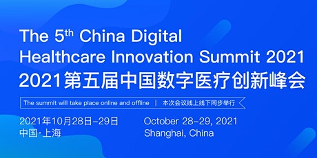 The 5th China Digital Healthcare Innovation Summit 2021 tickets