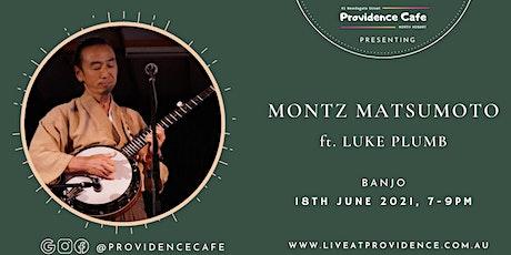 Friday Night Live with Montz Matsumoto (ft. Luke Plumb) tickets