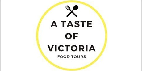A Taste of Victoria Food Tours tickets