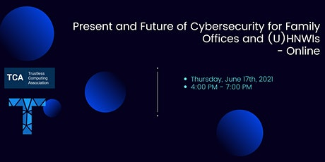The Present and Future of Cybersecurity for Family Offices and UHNWIs tickets