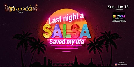 LAST NIGHT A SALSA SAVED MY LIFE BY TITICO tickets